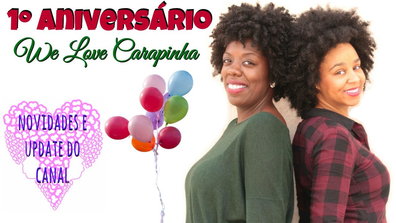 Novidades 1º Aniversário We Love Carapinha